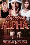 Choosing Alpha: An Interracial BWWM Alpha Male Shifter Menage Romance (African American Paranormal Romance)
