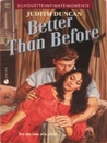 Better Than Before (Silhouette Intimate Moments)