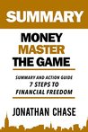 Summary: Money Master the Game: Action Guide To The 7 Simple Steps to Financial Freedom