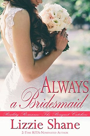always-a-bridesmaid-the-bouquet-catchers-book-1