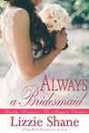 Always a Bridesmaid (The Bouquet Catchers, #1)
