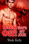 Back Off! That's My Jock (Jock, #3)