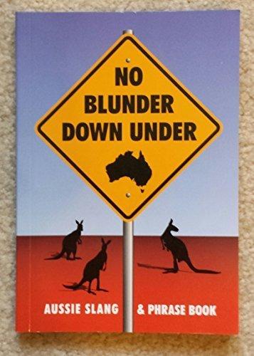 No Blunder Down Under: Aussie Slang & Phrase Book