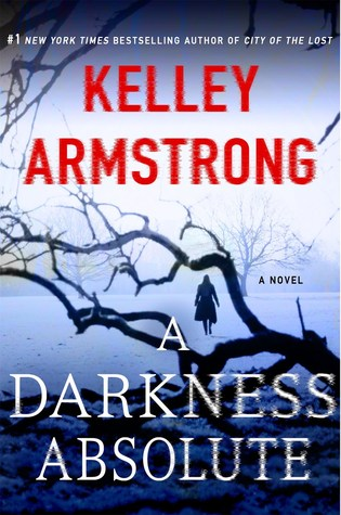 Image result for A Darkness Absolute by Kelley Armstrong