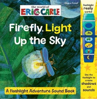 Firefly, Light Up the Sky: The World of Eric Carle