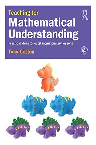 Teaching for Mathematical Understanding: Practical ideas for outstanding primary lessons