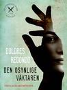 Den osynlige väktaren by Dolores Redondo