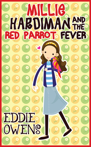 Millie Hardiman and the Red Parrot Fever by Eddie Owens