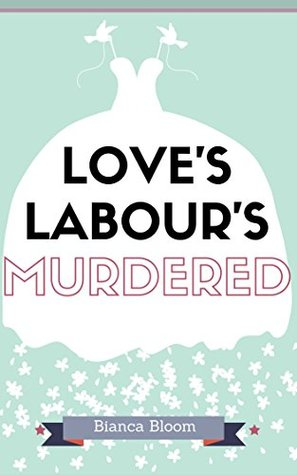 Loves Labours Murdered (Baffled Bard Book 1) (ePUB)