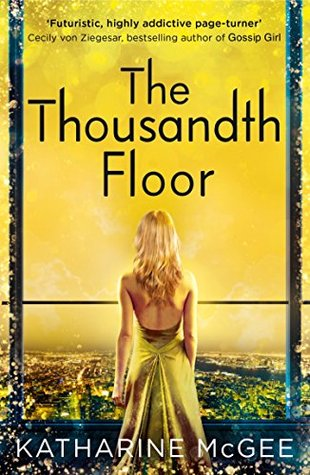 The Thousandth Floor (The Thousandth Floor #1)