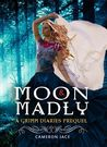 Moon and Madly by Cameron Jace