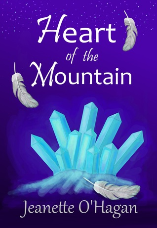 Heart of the Mountain by Jeanette O'Hagan