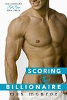 Scoring the Billionaire (Bad Boy Billionaires, #3)