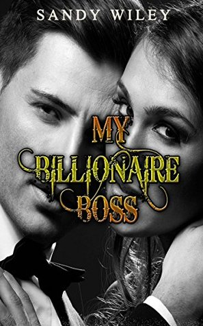 My Billionaire Boss: ROMANCE COLLECTION MIX: MULTIPLE GENRES (Billionaire Bachelor Romance Collection)