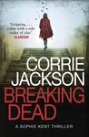 Breaking Dead (Sophie Kent, #1)