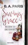 Saving Grace - Bis dein Tod uns scheidet by B.A. Paris