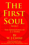 The First Soul. Book I. The Adventures of J. J. Stone