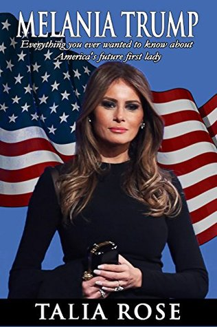 Melania Trump: Everything you ever wanted to know about America's future first lady