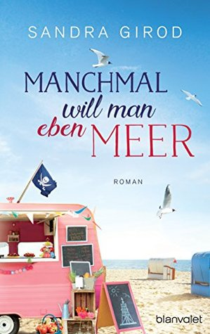 Manchmal will man eben Meer by Sandra Girod