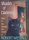 Shades of Darkness: More of the Ghostly Best Stories of Robert Westall