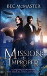Mission: Improper (London Steampunk: The Blue Blood Conspiracy #1)