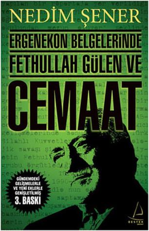 Ergenekon Belgelerinde Fethullah Gülen ve Cemaat by Nedim Şener
