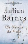 Os Níveis da Vida by Julian Barnes