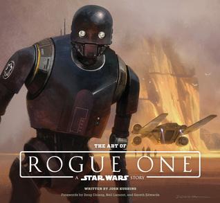 The Art of Rogue One by Josh Kushins