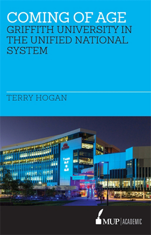 Coming of Age: The Griffith University in the Unified National System of Higher Education 1988-1996.