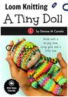 Loom Knitting A Tiny Doll