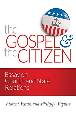 The Gospel and the Citizen: Essay on the Christian and the Church in Politics