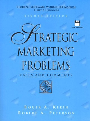 Strategic Marketing Problems: Cases and Comments : Student Software Worksheet Manual