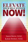 Elevate Your Self-Esteem Now!: Self-Esteem Activities that Work