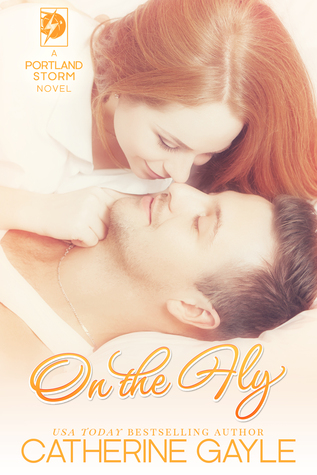 On the Fly (Portland Storm, #2)