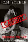 Caught Breaking the Law (Caught, #5)
