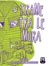 Trame tra le mura by Various