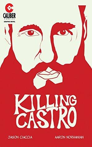 Killing Castro (Killing Castro: 1)