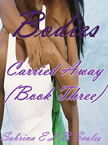 Bodies: Carried Away (Book Three)