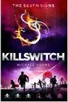 Download ebook Killswitch (The Seven Signs, #4) by Michael Adams