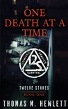 One Death at a Time (Twelve Stakes #1)