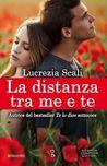 La distanza tra me e te by Lucrezia Scali