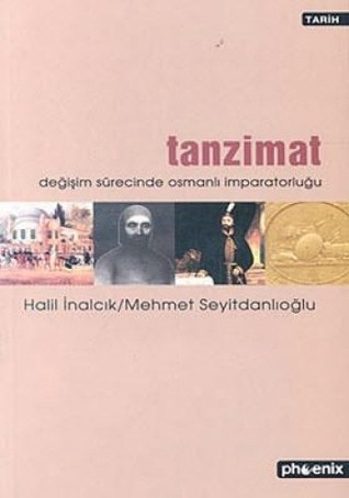 Tanzimat: Değişim Sürecinde Osmanlı İmparatorluğu