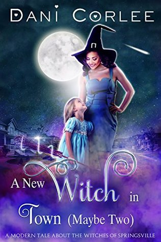 A New Witch in Town (Maybe Two) (Witches of Springsville, #1)