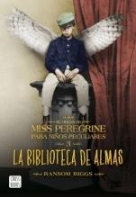 La biblioteca de las almas (El hogar de Miss Peregrine para niños peculiares, #3)