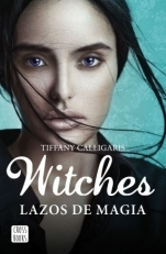 Witches: Lazos de Magia (Saga Witches, #1)