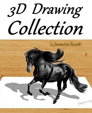 3D Drawing Collection by Jasmina Susak: Colored Pencil Drawings, Superheroes, Animals, Food, 3D Objects, Trick Art