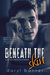 Beneath The Skin (A College Obsession Romance, #2) by Daryl Banner