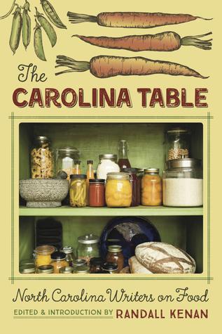 The Carolina Table: North Carolina Writers on Food