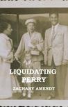 Liquidating Perry