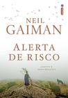 Alerta de Risco. Contos e Perturbações by Neil Gaiman